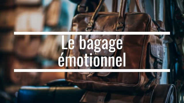 Accueillir, Déposer & Evacuer son bagage émotionnel