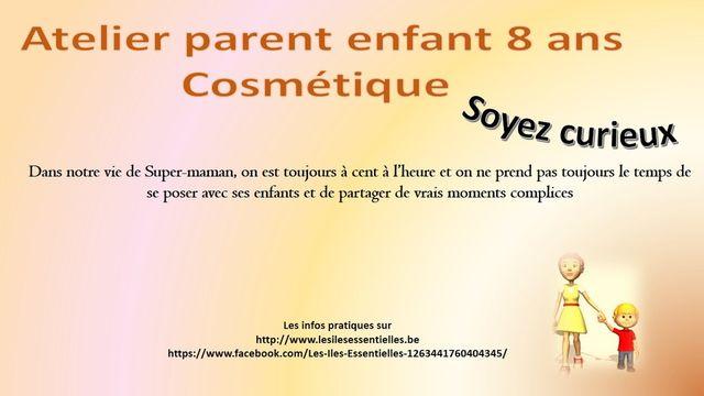 Atelier parent enfant 8 ans cosmétique