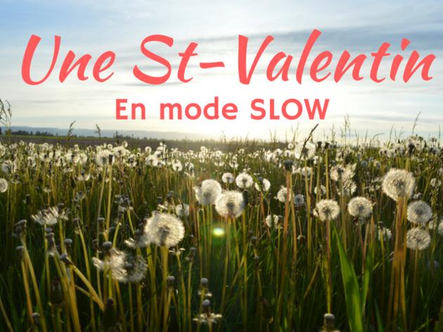 Une St-Valentin en mode SLOW - cosmétique naturelle