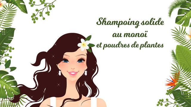 Shampoing solide au monoï et poudre de plantes